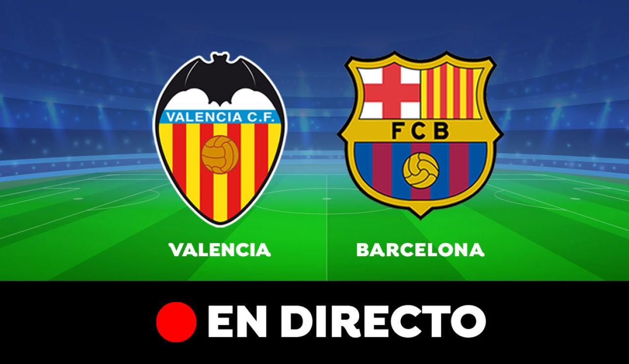 Valencia - Barcelona: Resultado y goles del partido de hoy, en directo | Liga Santander
