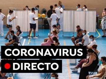 Coronavirus España hoy: Última hora de contagios, vacunas y restricciones en directo