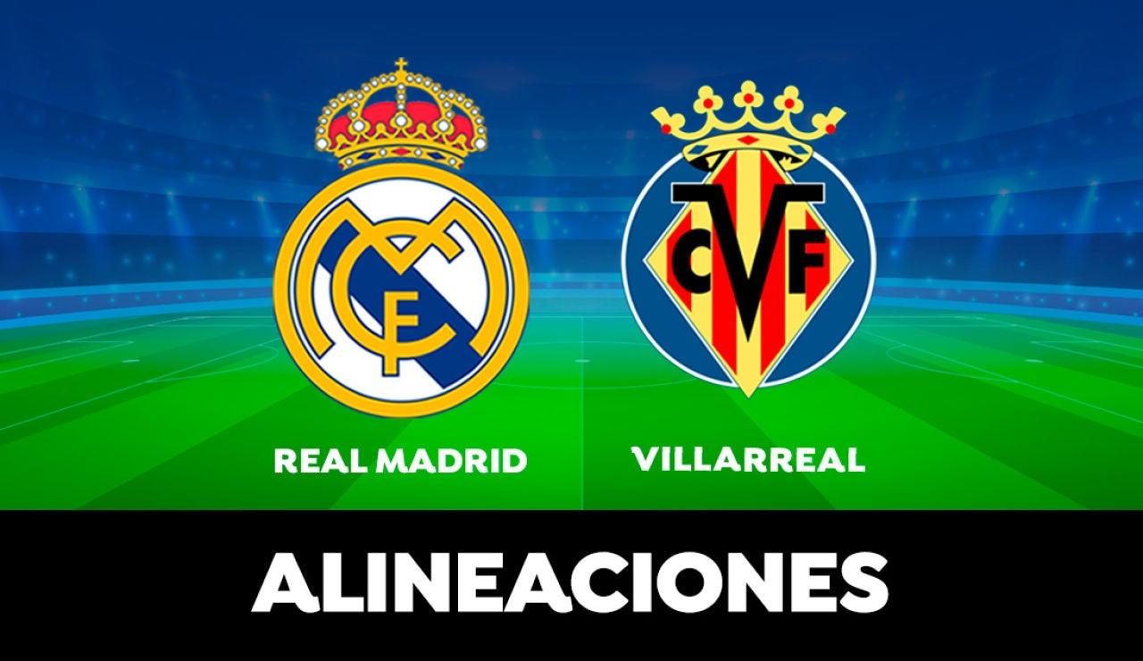 Alineación del Real Madrid hoy contra el Villarreal en el partido de LaLiga