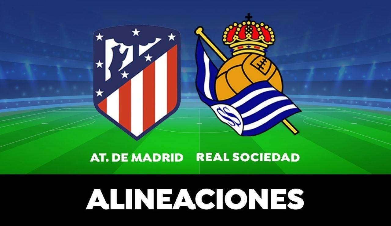 Alineación del Atlético de Madrid hoy contra la Real Sociedad en el partido de la Liga Santander