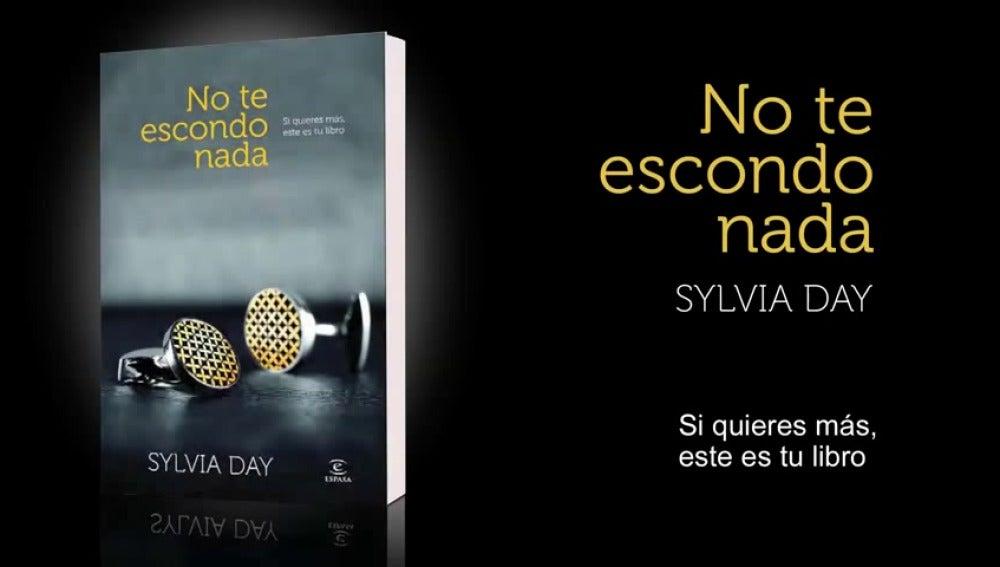 """Sylvia Day se adentra en el erotismo con """"No te escondo nada"""""""