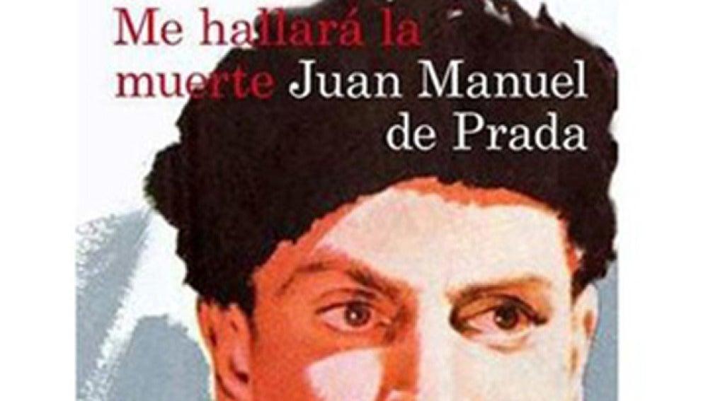 Juan Manuel de Prada, 'Me hallará la muerte'