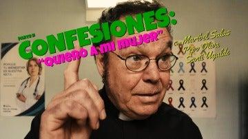 """Confesiones II: """"Quiero a mi mujer"""""""