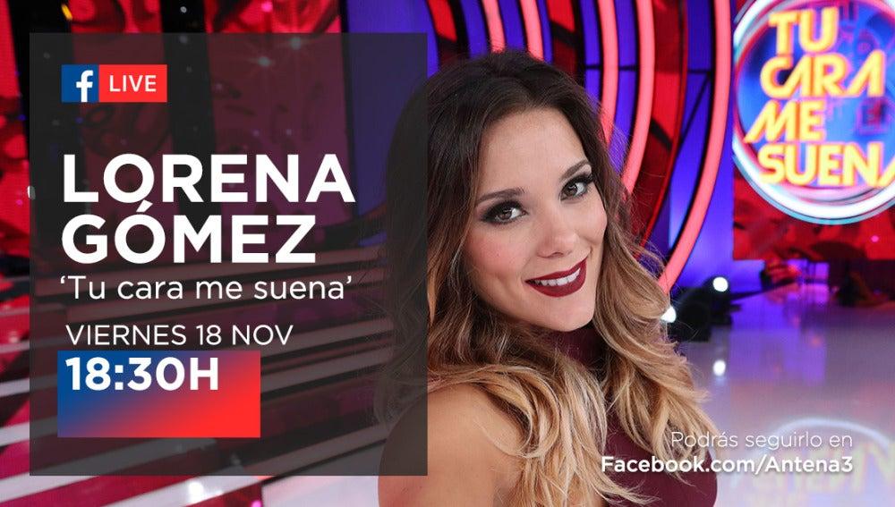 Lorena Gómez estará en directo con los seguidores de 'Tu cara me suena' en Facebook Live