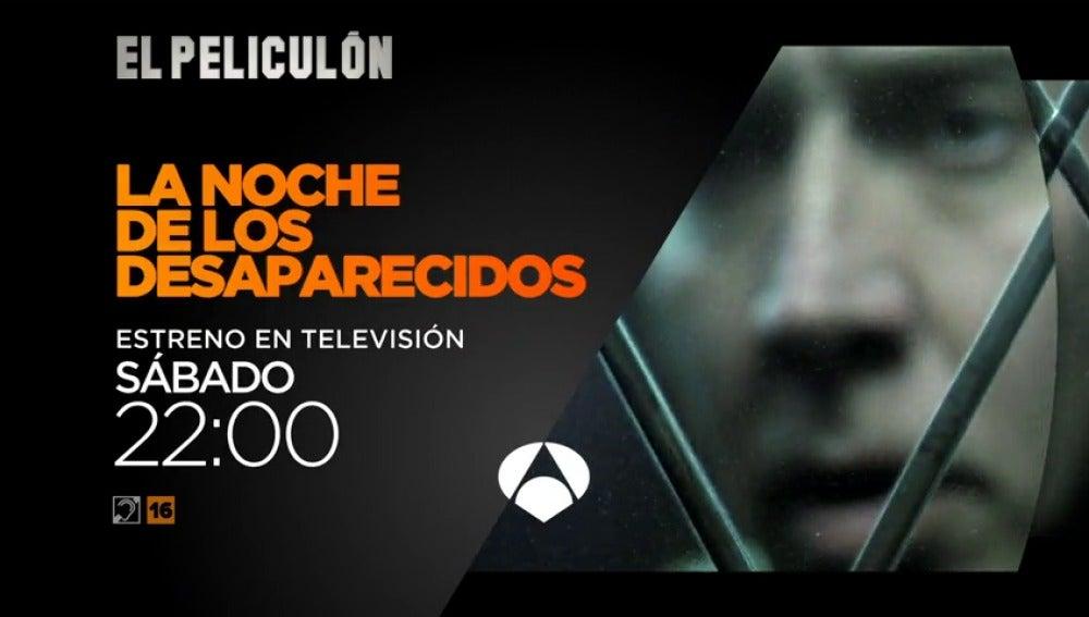 Frame 9.012599 de: El Peliculón de Antena 3 estrena 'La noche de los desaparecidos'