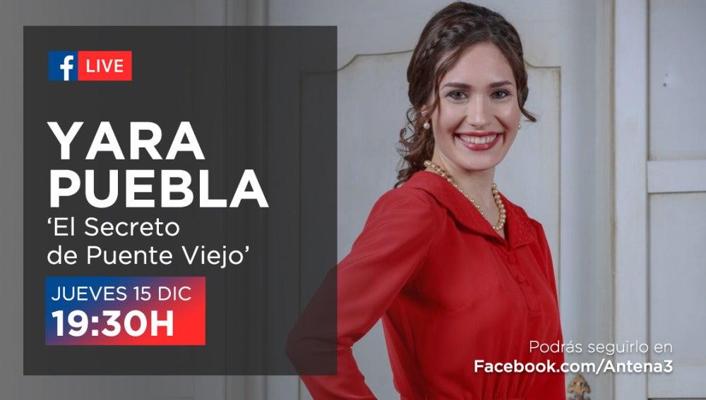 Yara Puebla estará en directo con los seguidores de la serie a través de Facebook Live