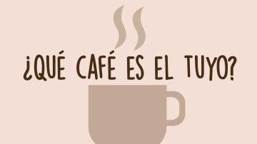 Qué café es el tuyo