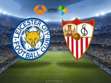 Leicester-Sevilla en Antena 3 y Atresplayer