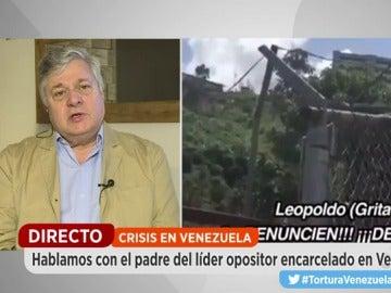 """El padre de Leopoldo López: """"Mi hijo es un hombre estoico y que denuncie torturas nos hace pensar que algo está ocurriendo"""""""
