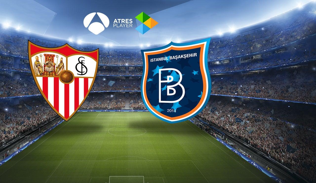 Sevilla - Istanbul Basaksehir, en Antena 3 y Atresplayer