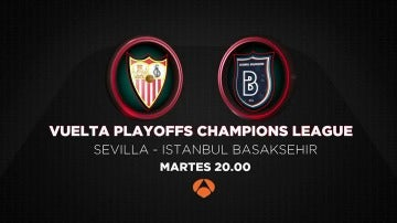 El Sevilla - Istanbul Basaksehir se juega en directo en Antena 3 y Atresplayer