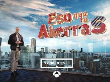 El jueves a las 22:30 horas, estreno de 'Eso que te ahorras', en Antena 3