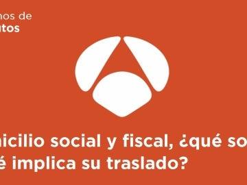 Domicilio social y fiscal, ¿qué son? ¿Qué implica su traslado?