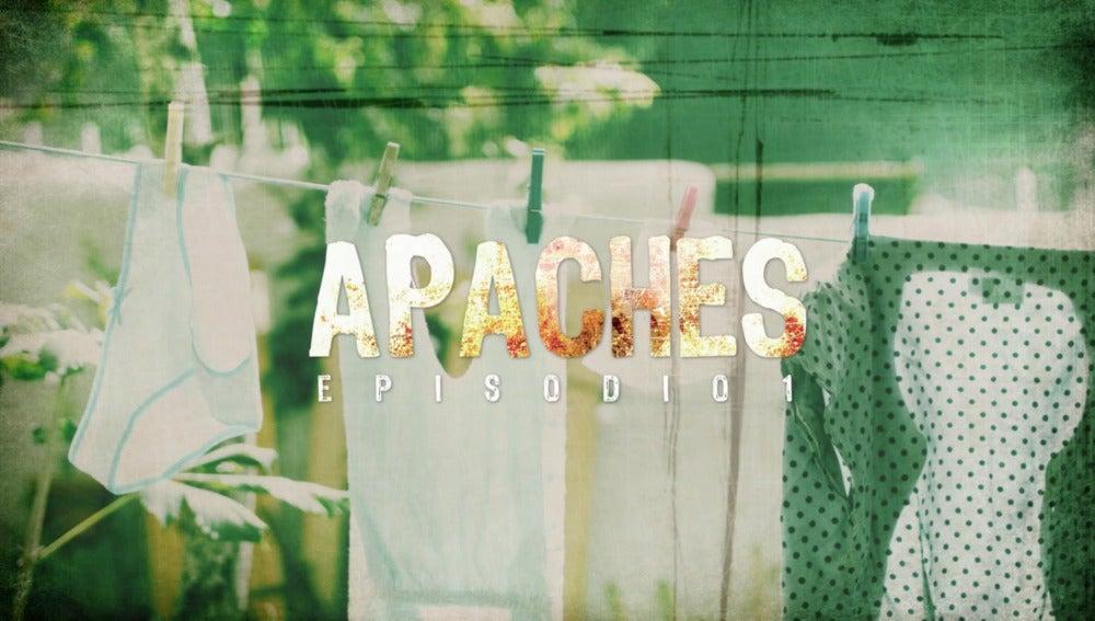 Disfruta en exclusiva de la cabecera de 'Apaches'