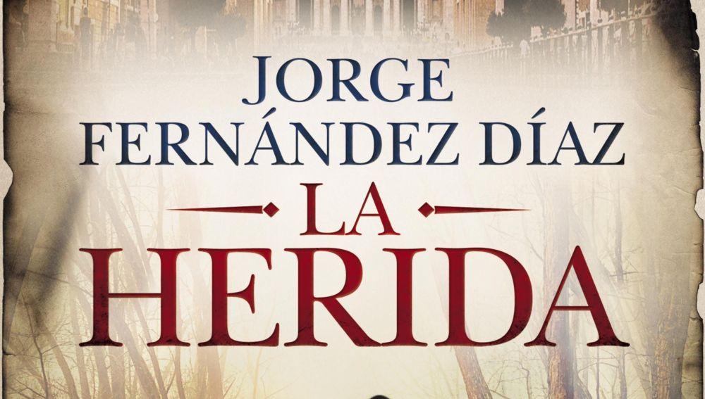 La herida, de Jorge Fernández Díaz