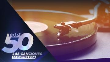 Top 50: Las canciones de nuestra vida