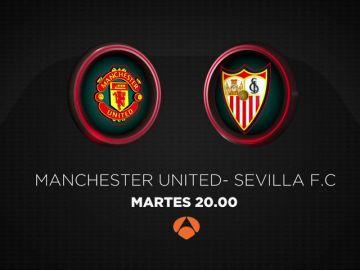 El Manchester United - Sevilla se juega el martes 13 de marzo en Antena 3 y Atresplayer