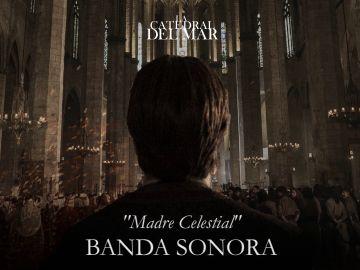 Madre celestial - Banda sonora de 'La Catedral del Mar'