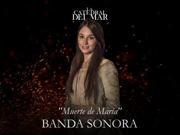 Muerte de María - Banda sonora de 'La Catedral del Mar'