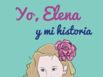Portada del libro 'Yo, Elena y mi historia'