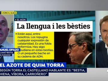 """José Manuel Opazo, 'la bestia negra de Quim Torrá':Tener un presidente así deshonra a cualquier nación"""""""