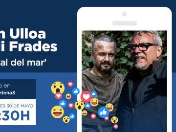 Jordi Frades y Tristán Ulloa, en directo en Facebook Live
