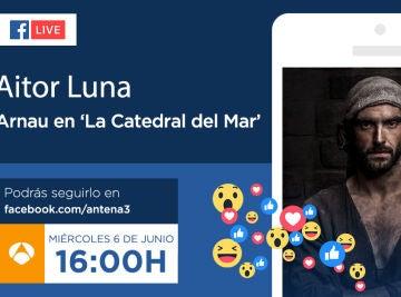 Mañana Aitor Luna estará en directo en Facebook Live respondiendo a las preguntas de los seguidores