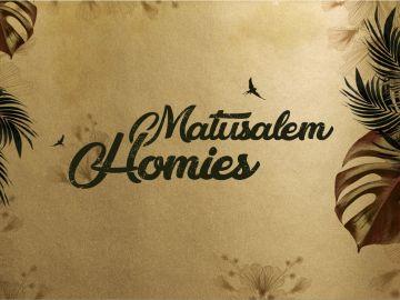 Matusalem Homies