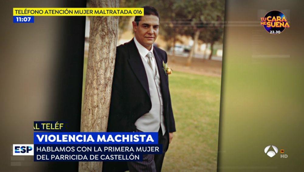 """El infierno de la primera mujer del parricida de Castellón: """"Decidí separarme porque si no, me mata"""""""