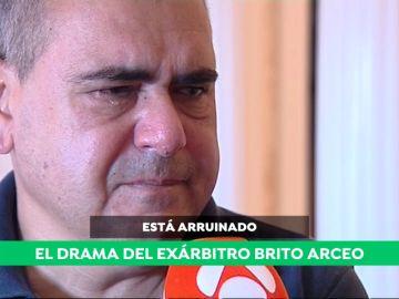 """El drama del exárbitro Brito Arceo, arruinado y a punto de ser desahuciado: """"Necesito que me devuelvan mi dignidad"""""""