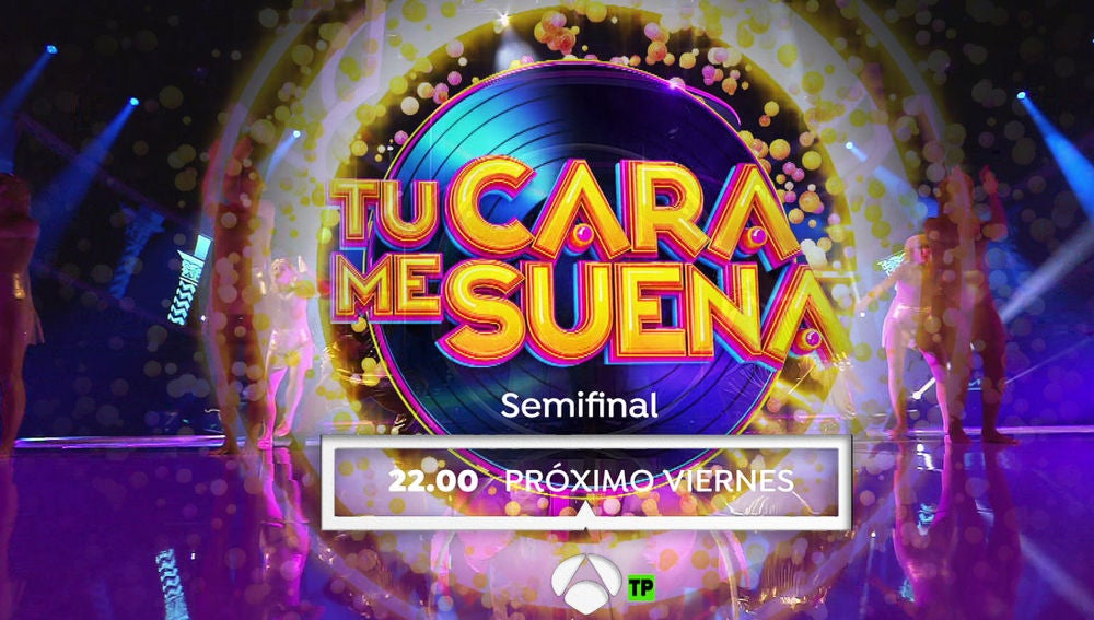 El próximo viernes, vive la semifinal en directo 'Tu cara me suena'