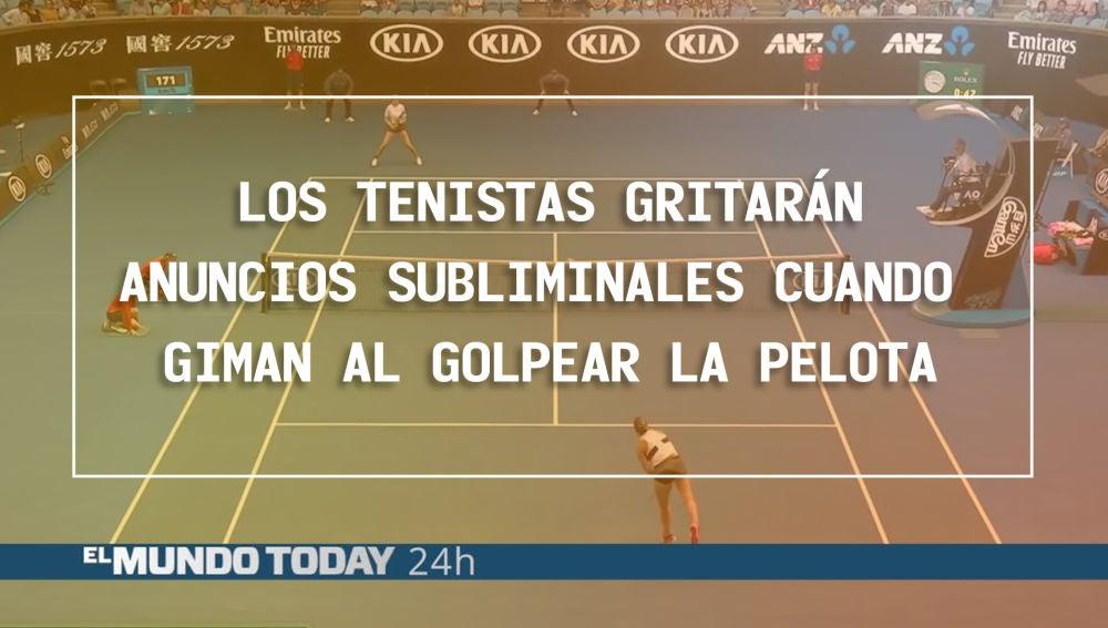 Los tenistas gritarán anuncios