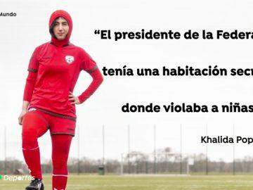 """La terrible denuncia de Khalida Popal: """"El presidente de la Federación tenía una habitación secreta donde violaba a niñas"""""""