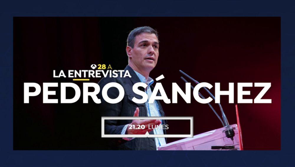 Entrevista a Pedro Sánchez en Antena 3 Noticias, este lunes a las 21:20 horas