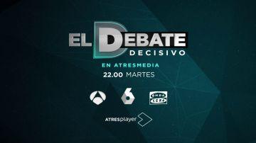 El debate decisivo, en Atresmedia el martes 23 de abril