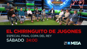 Especial Final Copa del Rey, el sábado en 'El chiringuito de Jugones'