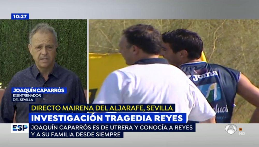 """Joaquín Caparros: """"Reyes era muy querido por todo el mundo y eso es lo que queda"""""""