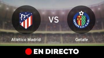 Atlético de Madrid - Getafe: Liga Santander, en directo