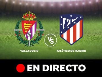 Valladolid - Atlético. En directo