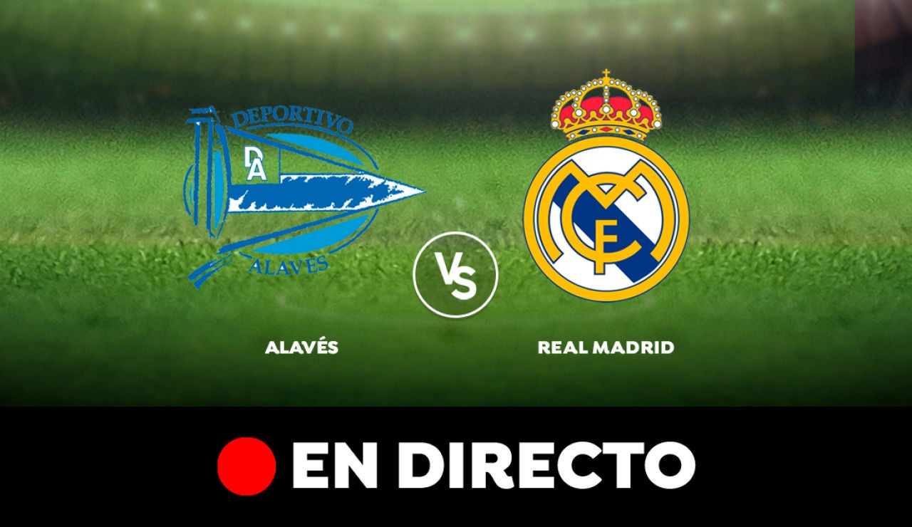Alavés-Real Madrid, en directo