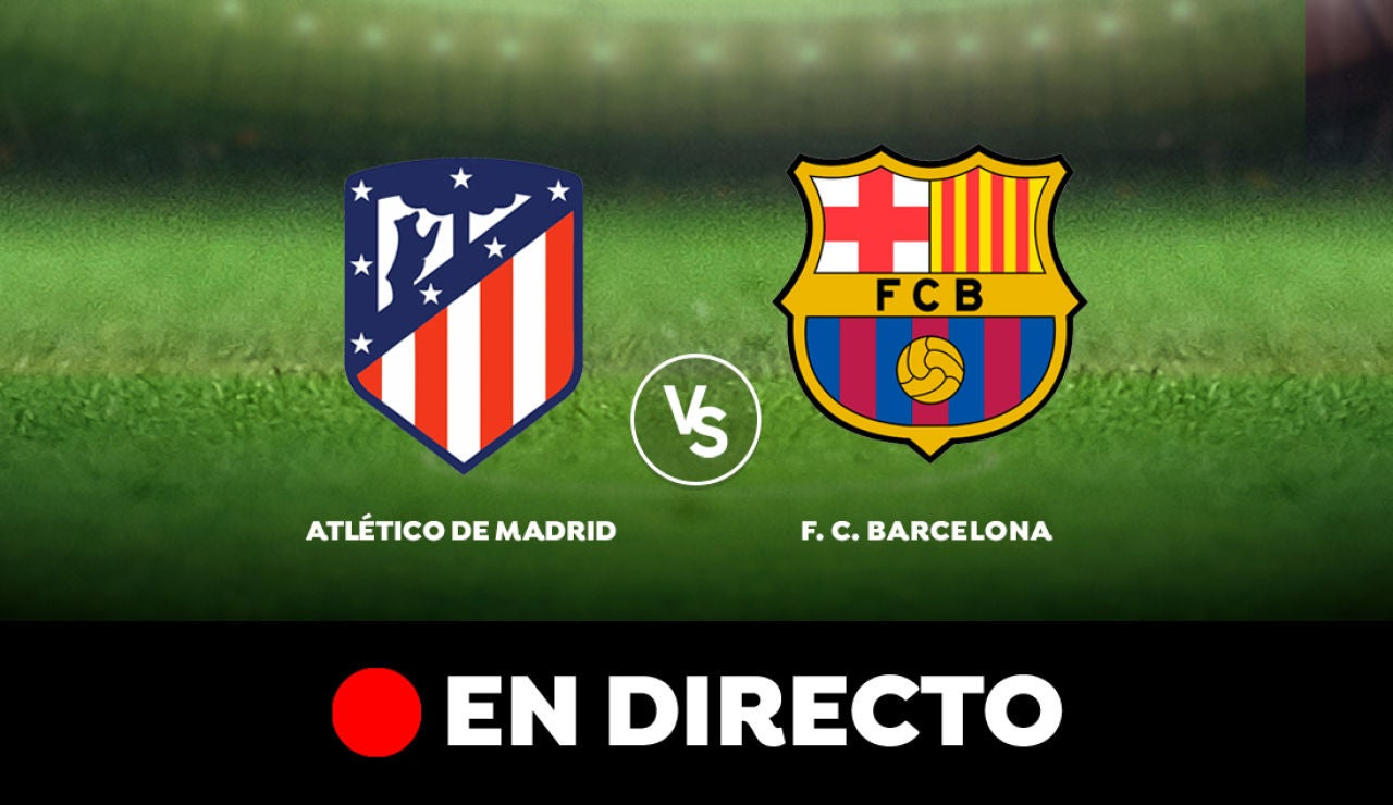 Atléctico de Madrid VS FC Barcelona