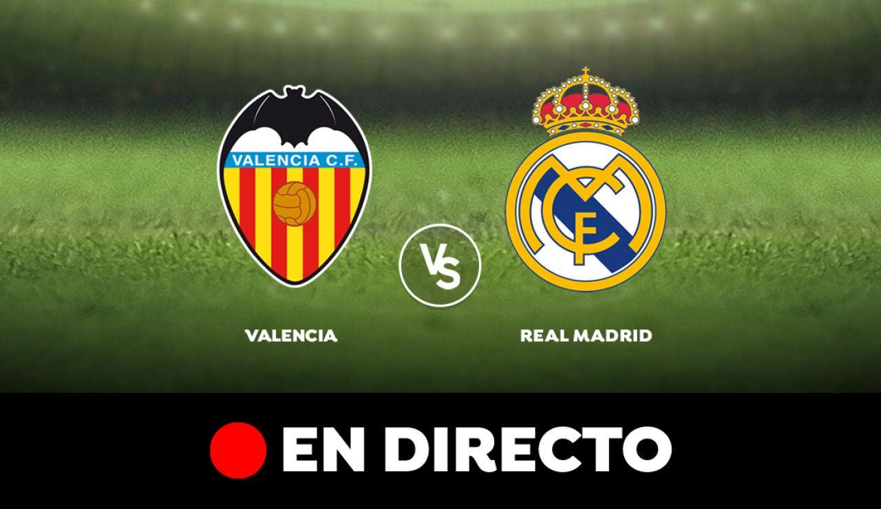 Valencia - Real Madrid: Liga Santander, en directo