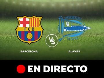 Barcelona - Alavés: Liga Santander, en directo