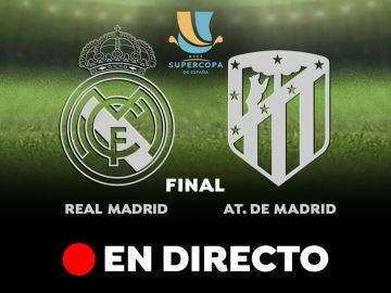 Real Madrid - Atlético de Madrid: Resultado, resumen y goles, en directo | Supercopa de España