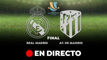 Real Madrid - Atlético de Madrid: Resultado, resumen y goles, en directo   Supercopa de España