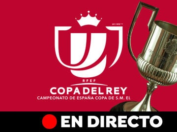 Sorteo de la Copa del Rey en directo: Cruces y emparejamientos