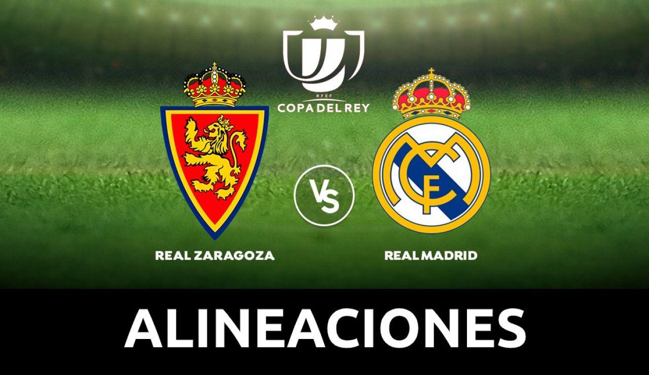 Zaragoza - Real Madrid: Alineaciones del partido de hoy de la Copa del Rey 2020