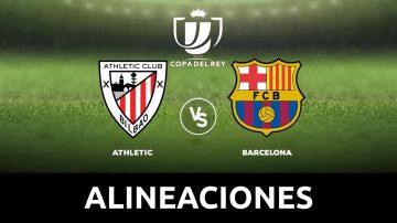 Athletic - Barcelona: Alineaciones y dónde ver el partido de Copa del Rey hoy en directo
