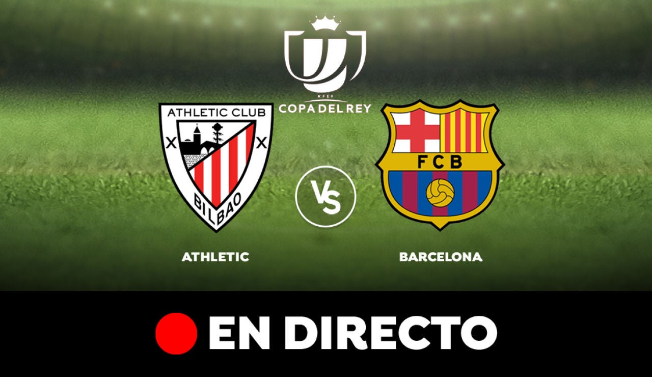 Athletic Club - Barcelona: Resultado y goles del partido de hoy, en directo | Copa del Rey 2020