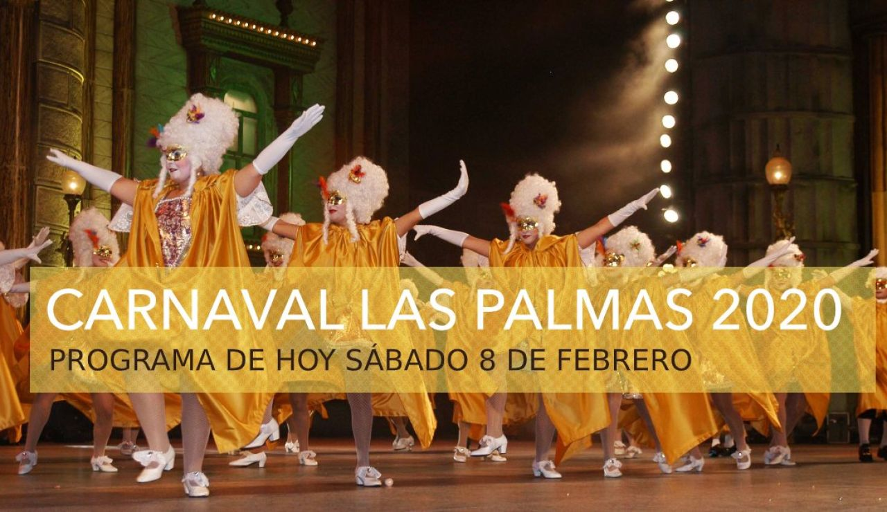 Carnaval Las Palmas 2020: Programa hoy sábado 8 de febrero
